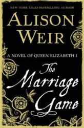 The Marriage Game - Alison Weir (ISBN: 9780345511911)