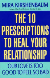 Our Love Is Too Good to Feel So Bad: Ten Prescriptions to Heal Your Relationship (ISBN: 9780380795772)