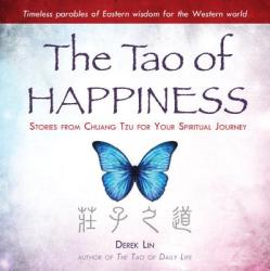 The Tao of Happiness: Stories from Chuang Tzu for Your Spiritual Journey (ISBN: 9780399175510)