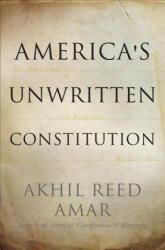 America's Unwritten Constitution: The Precedents and Principles We Live by (ISBN: 9780465064908)