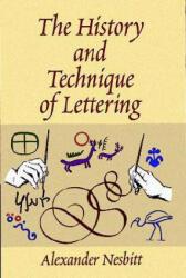 History and Technique of Lettering - Alexander Nesbitt (ISBN: 9780486402819)