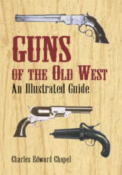 Guns of the Old West: An Illustrated Guide (ISBN: 9780486421612)