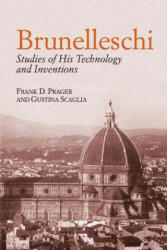 Brunelleschi: Studies of His Technology and Inventions (ISBN: 9780486434643)