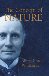 Concept of Nature - Alfred North Whitehead (ISBN: 9780486438993)