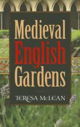 Medieval English Gardens (ISBN: 9780486781198)