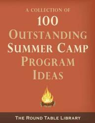 100 Outstanding Summer Camp Program Ideas (ISBN: 9780692495971)
