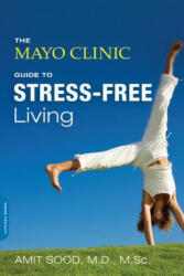 Mayo Clinic Guide to Stress-free Living (ISBN: 9780738217123)