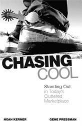 Chasing Cool - Noah Kerner, Gene Pressman, Andrew Essex (ISBN: 9780743497107)