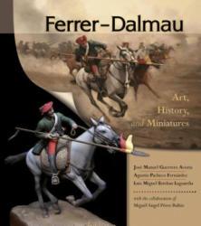 Ferrer-Dalmau - Art, History and Miniatures (ISBN: 9780764350108)