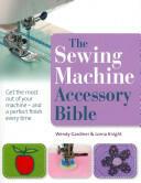 Sewing Machine Accessory Bible (2011)