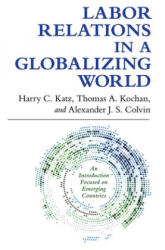 Labor Relations in a Globalizing World (ISBN: 9780801479892)