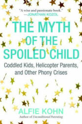 Myth of the Spoiled Child (ISBN: 9780807073889)