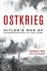 Ostkrieg - Hitler's War of Extermination in the East (ISBN: 9780813161198)