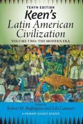 Keen's Latin American Civilization, Volume 2: A Primary Source Reader, Volume Two: The Modern Era (ISBN: 9780813348919)