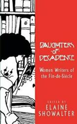Daughters of Decadence: Women Writers of the Fin-de-Siecle (ISBN: 9780813520186)