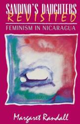 Sandino's Daughters Revisited: Feminism in Nicaragua (ISBN: 9780813520254)