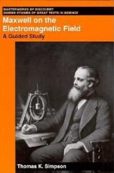 Maxwell on the Electromagnetic Field: A Guided Study (ISBN: 9780813523637)