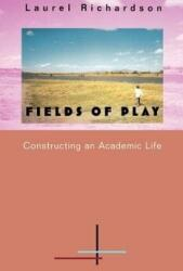 Fields of Play: Constructing an Academic Life (ISBN: 9780813523798)