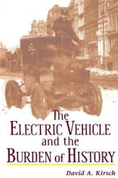 Electric Vehicle and the Burden of History (ISBN: 9780813528090)