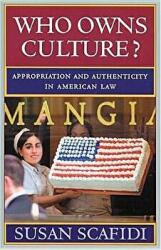 Who Owns Culture? : Appropriation and Authenticity in American Law (ISBN: 9780813536064)