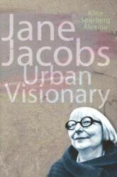 Jane Jacobs - Urban Visionary (ISBN: 9780813537924)
