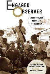Engaged Observer: Anthropology, Advocacy, and Activism (ISBN: 9780813538921)