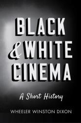 Black & White Cinema: A Short History (ISBN: 9780813572413)