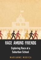 Race Among Friends: Exploring Race at a Suburban School (ISBN: 9780813573434)