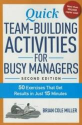Quick Team-Building Activities for Busy Managers: 50 Exercises That Get Results in Just 15 Minutes (ISBN: 9780814436332)
