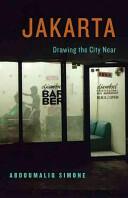 Jakarta, Drawing the City Near - AbdouMaliq Simone (ISBN: 9780816693368)