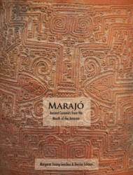 Marajo: Ancient Ceramics from the Mouth of the Amazon (ISBN: 9780914738732)