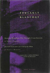 Foucault / Blanchot: Maurice Blanchot: The Thought from Outside and Michel Foucault as I Imagine Him (ISBN: 9780942299038)
