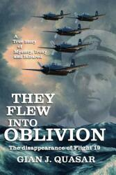 They Flew Into Oblivion (ISBN: 9780988850507)