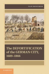 The Defortification of the German City, 1689 1866 (ISBN: 9781107644236)