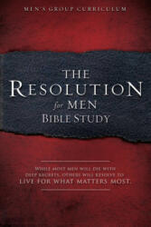 The Resolution for Men - Bible Study: A Small-Group Bible Study (ISBN: 9781415872277)