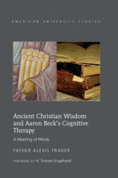 Ancient Christian Wisdom and Aaron Beck's Cognitive Therapy - A Meeting of Minds (ISBN: 9781433121562)