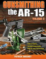 Gunsmithing the AR-15, Volume 2 (ISBN: 9781440238482)