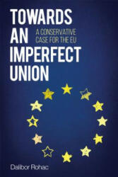 Towards an Imperfect Union - Dalibor Rohac (ISBN: 9781442270640)
