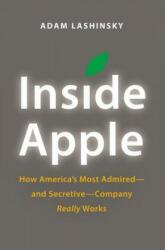 Inside Apple - Adam Lashinsky (ISBN: 9781455512164)