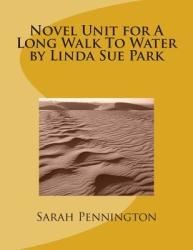 Novel Unit for a Long Walk to Water by Linda Sue Park (ISBN: 9781478322870)