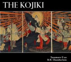 The Kojiki - Yasumaro O No, Alex Struik, B H Chamberlain (ISBN: 9781479326723)