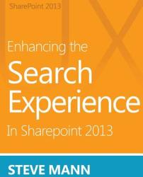 Enhancing the Search Experience in Sharepoint 2013 (ISBN: 9781490971117)