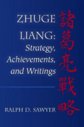 Zhuge Liang: Strategy, Achievements, and Writings (ISBN: 9781492860020)