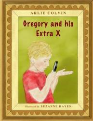 Gregory and His Extra X (ISBN: 9781497341326)