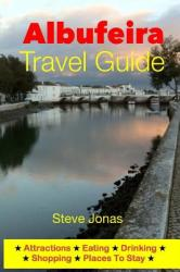 Albufeira Travel Guide - Attractions, Eating, Drinking, Shopping Places to Stay (ISBN: 9781497515680)