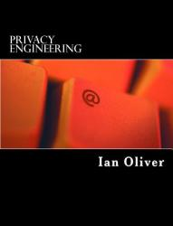 Privacy Engineering: A Dataflow and Ontological Approach (ISBN: 9781497569713)