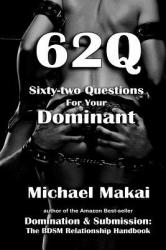 62q: Sixty-Two Questions for Your Dominant (ISBN: 9781502775948)