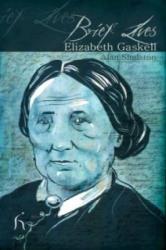 Brief Lives: Elizabeth Gaskell - Alan Shelston (2010)