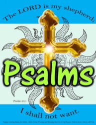 Psalms Coloring Books for Adults: Bible Verses Worship and Blessings That Cover Top Prayers: Faith in Jesus: God Is with You - Adult Coloring Book Sets (ISBN: 9781523955336)