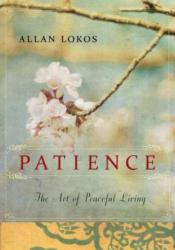 Patience - Allan Lokos (ISBN: 9781585429004)